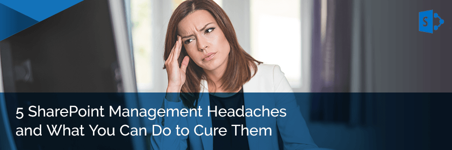5-sharepoint-management-headaches