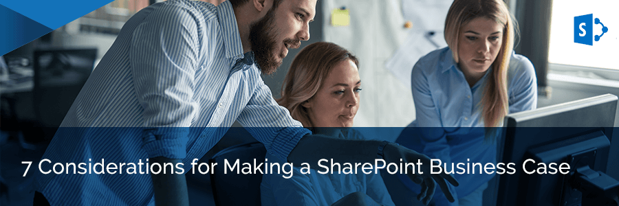 7-considerations-for-making-a-sharepoint-business-case