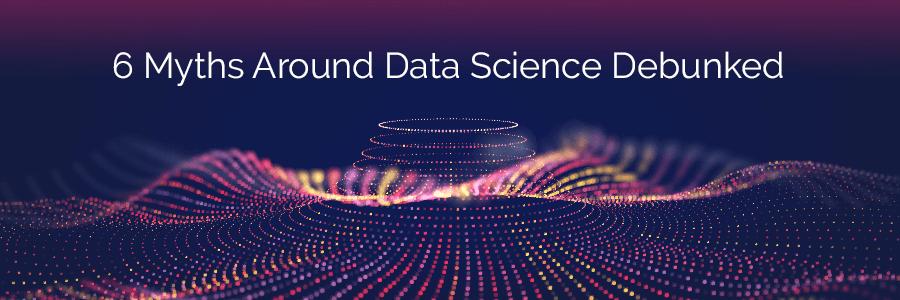 Myths around data science
