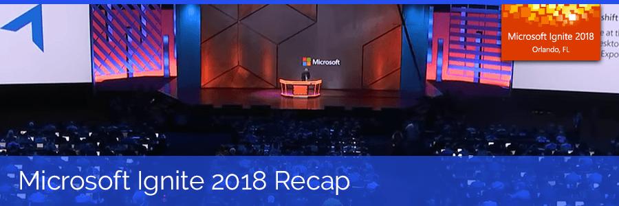 microsoft ignite 2018 recap