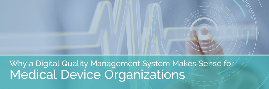 Digital Quality Management System - Medical Device Organizations