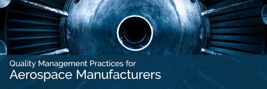 Quality Management Practices for Aerospace Manufacturers