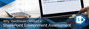 Why You Should Conduct a SharePoint Environment Assessment