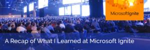 Microsoft ignite recap